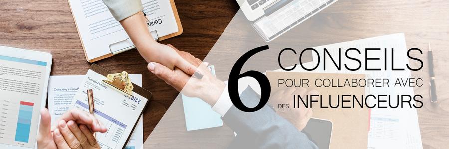 Marketing d'influence : 6 conseils pour collaborer avec des influenceurs