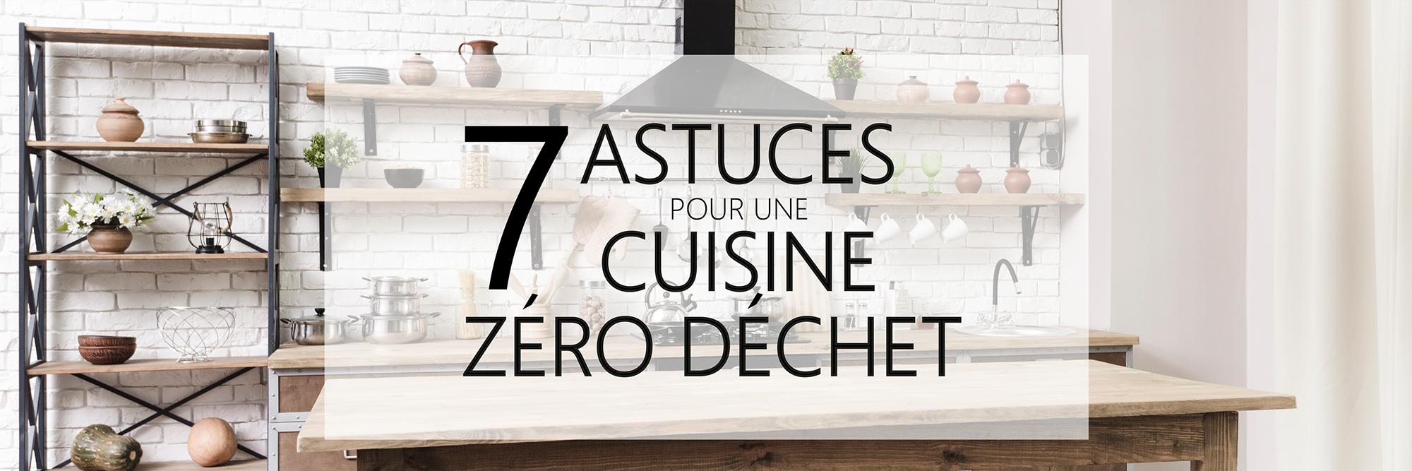 7 astuces pour une cuisine zero dechet