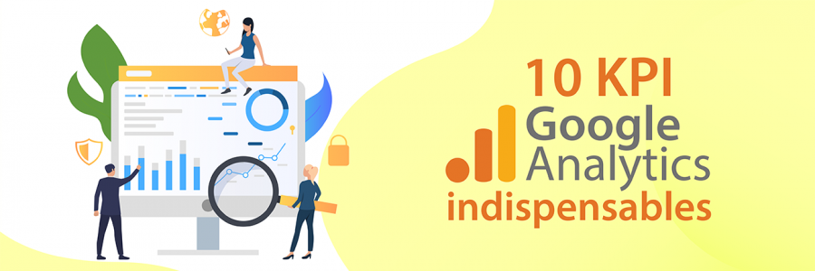10 KPI Google Analytics indispensables