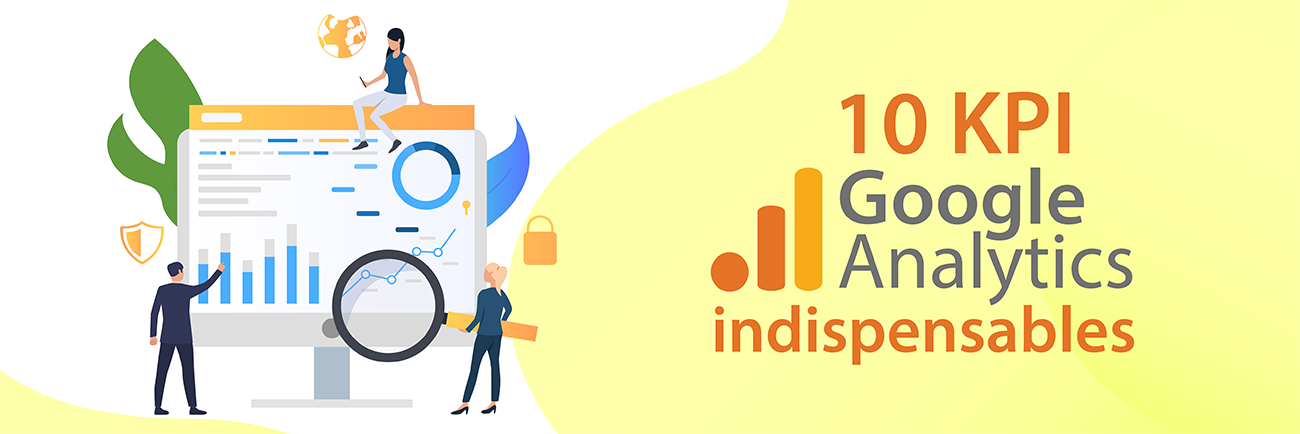 10 KPI Google Analytics indispensables