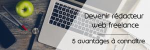 Devenir rédacteur web freelance : 5 avantages à connaître