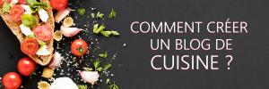 Comment créer un blog de cuisine ?