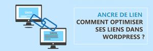 Ancre de lien : Optimiser les liens dans WordPress