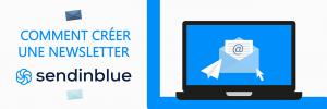 Comment créer une newsletter avec Sendinblue ?