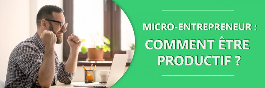 Comment être productif quand on est micro-entepreneur