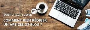 Comment bien rédiger un article de blog ?