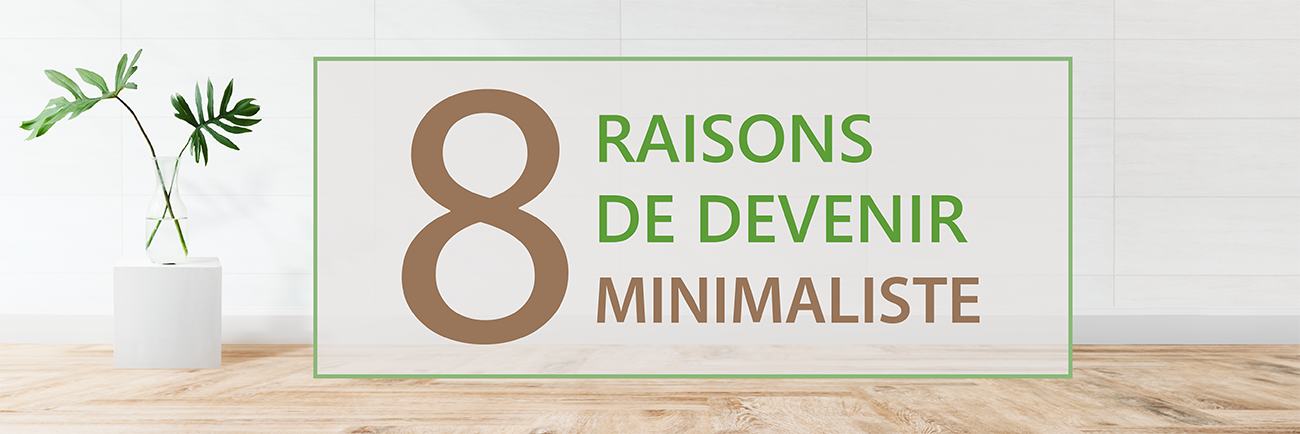 8 raisons de devenir minimaliste