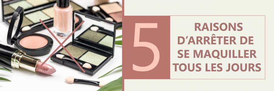 5 bonnes raisons d'arrêter de se maquiller tous les jours