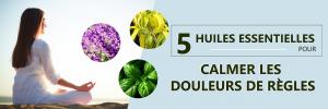5 huiles essentielles pour calmer les douleurs de règles