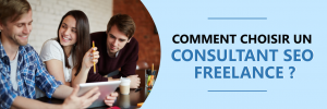 Consultant SEO freelance, comment choisir?