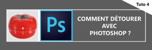 Comment détourer avec Photoshop ?