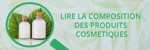 Comment apprendre à lire la composition des produits cosmétiques ?