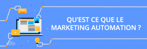 qu'est ce que le marketing automation  ?