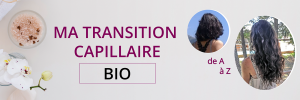 Ma transition capillaire bio de A à Z