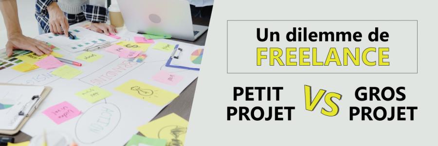 Petit projet VS Gros projet : Que choisir quand on est freelance ?