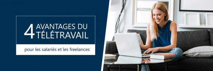 4 avantages du télétravail pour les salariés et les freelances