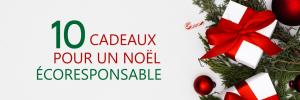 10 idées de cadeaux pour un Noël écoresponsable